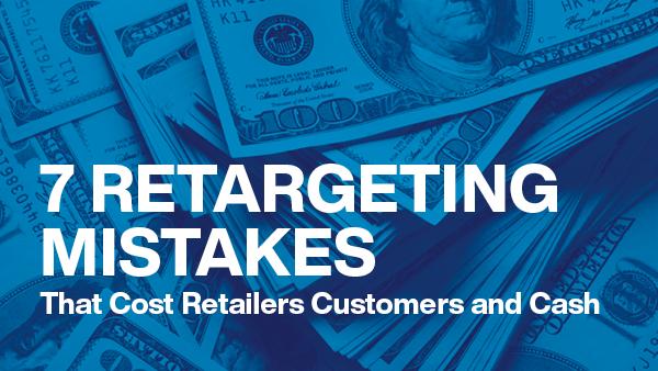 Webinar - 7 Retargeting Mistakes Costing You Buyers