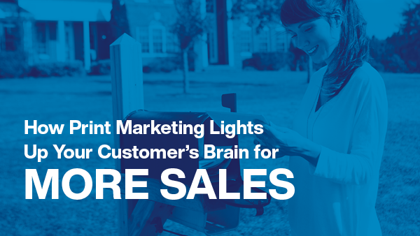 Webinar - How Print Marketing Lights Up Your Customers Brain for More Sales