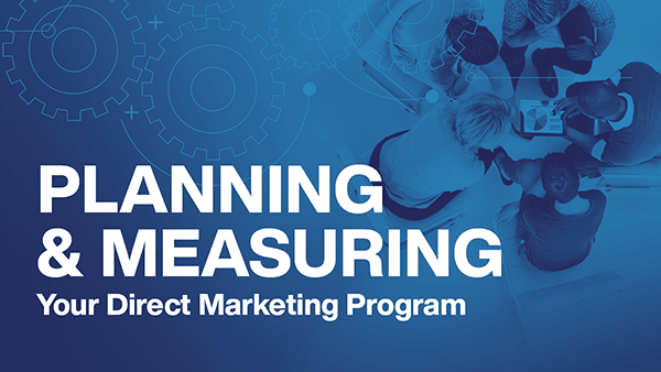 Planning and Measuring Your Direct Marketing Program - Webinar