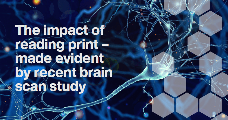 The impact of reading print - made evident by recent brain scan study