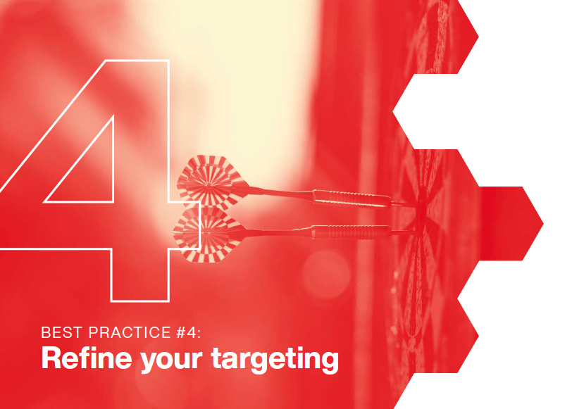 Best Practice #4 - Refine your targeting
